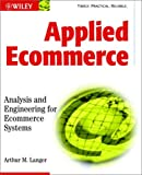 Applied ecommerce:analysis and engineering for ecommerce systems