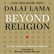 Beyond Religion: Ethics for a Whole World | [His Holiness the Dalai Lama]