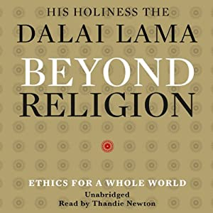 Beyond Religion: Ethics for a Whole World | [ His Holiness the Dalai Lama]