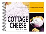 Cottage Cheese Cookbook: 101 Recipes with Cottage Cheese