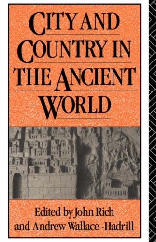 City and Country in the Ancient World (Leicester-Nottingham Studies in Ancient Society, Vol. 2), JOHN RICH