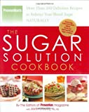 515A8xedmvL. SL160  The Sugar Solution Cookbook: More Than 200 Delicious Recipes to Balance Your Blood Sugar Naturally (Preventions)