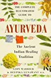 Image of The Complete Illustrated Guide to Ayurveda: The Ancient Indian Healing Tradition