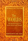 Words: The Reconstruction of Islamic Belief and Thought from the Risale-i Nur Collection (Risale-I Nur Collections)