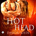 Hot Head (       UNABRIDGED) by Damon Suede Narrated by Charlie David