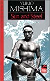 Sun & Steel (Japans Modern Writers)