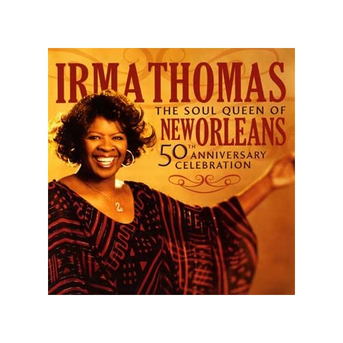 The-Soul-Queen-Of-New-Orleans-50th-Anniversary-Celebration-Irma-Thomas-Audio-CD