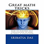 Great Math Tricks: How to Perform Fast Calculation in Head without a Calculator | Sribatsa Das