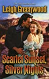 Scarlet Sunset, Silver Nights (0505526042) by Greenwood, Leigh