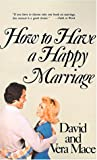 img - for How to Have a Happy Marriage: A Step-By-Step Guide to an Enriched Relationship book / textbook / text book