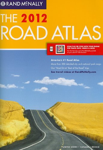 Rand McNally 2012 Road Atlas United States, Canada, Mexico: Includes QR (Quick Response) Codes for use with moblie phones with a camera or smartphones ... Road Atlas: United States, Canada, Mexico)
