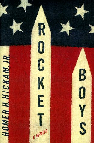 Rocket Boys: A Memoir (The Coalwood Series #1), Homer Hickam