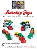 Barclay Toys: Transports & Cars, 1932-1971 (Schiffer Book for Collectors with Price Guide)