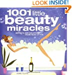 1001 Little Beauty Miracles: Secrets...