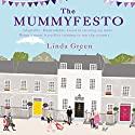 The Mummyfesto Audiobook by Linda Green Narrated by Suzy Aitchison
