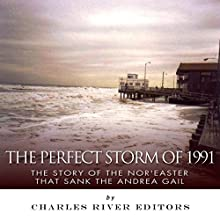 The Perfect Storm of 1991: The Story of the Nor'easter that Sank the Andrea Gail (       UNABRIDGED) by Charles River Editors Narrated by Diane Lehman