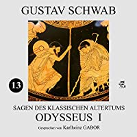 Odysseus I (Sagen des klassischen Altertums 13) Hörbuch