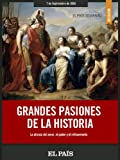 img - for Grandes pasiones de la historia (Spanish Edition) book / textbook / text book
