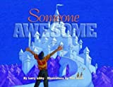 Someone Awesome [Hardcover]