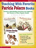 img - for Teaching With Favorite Patricia Polacco Books: Creative, Skill-Building Activities for Exploring the Themes in These Popular Books book / textbook / text book