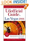 The Unofficial Guide to Las Vegas 2006 (Unofficial Guides)
