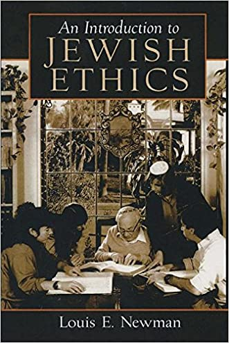 Introduction to Jewish Ethics written by Louis Newman