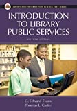 img - for Introduction to Library Public Services (Library and Information Science Text) book / textbook / text book