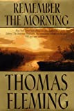 Remember the Morning (031286308X) by Fleming, Thomas J.