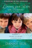 img - for Loving Our Kids On Purpose: Making A Heart-To-Heart Connection book / textbook / text book