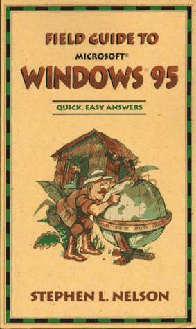 Field Guide to Windows 95 (Field Guide Series)