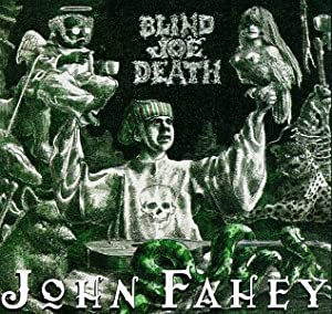 John Fahey Transfiguration Of Blind Joe Death Amazon