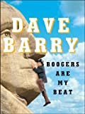 Boogers Are My Beat: More Lies, But Some Actual Journalism! (0786261935) by Dave Barry