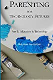 img - for Parenting for Technology Futures: Part 1: Education & Technology book / textbook / text book
