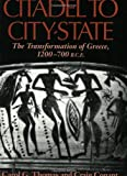 Citadel to City-State: The Transformation of Greece, 1200-700 B.C.E. (0253216028) by Thomas, Carol G.
