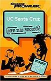 Search : UC Santa Cruz: Off the Record (College Prowler) (College Prowler: University of California at Santa Cruz Off the Reco)