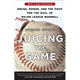Juicing the Game: Drugs, Power, and the Fight for the Soul of Major League Baseball ~ Howard Bryant