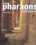 echange, troc Henri Stierlin - Les pharaons bâtisseurs