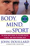 Image of Body, Mind, and Sport: The Mind-Body Guide to Lifelong Health, Fitness, and Your Personal Best
