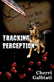 Tracking Perception (a Becky McAllen Mystery Novel)