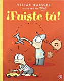 img - for  Fuiste t ! (A La Orilla Del Viento) (Spanish Edition) book / textbook / text book