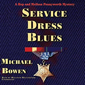 Service Dress Blues: A Rep and Melissa Pennyworth Mystery | [Michael Bowen]