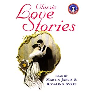 Classic Love Stories 1 | [Oscar Wilde, Katherine Mansfield, W.S. Gilbert, Louisa May Alcott, Thomas Hardy]
