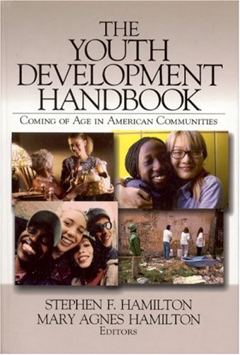 The Youth Development Handbook: Coming of Age in American...
