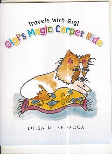 Travels With Gigi-Gigi's Magic Carpet Ride