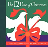 The Twelve Days of Christmas: A Pop-Up Celebration (0689808658) by Sabuda, Robert