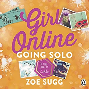 Going Solo: Girl Online 3 Audiobook by Zoe Sugg Narrated by Hannah Tointon