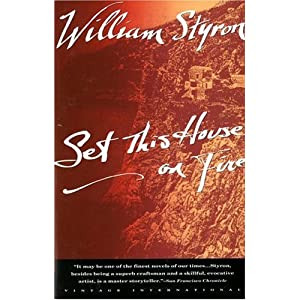Set This House on Fire - William Styron