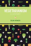 img - for Vegetarianism: A History book / textbook / text book