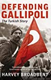 img - for Defending Gallipoli: The Turkish Story book / textbook / text book