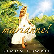 Marianne! - A Journey Round A Golden Sun - An Erotic Novel | [Simon Lowrie]